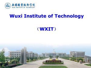 kuliah murah di Wuxi Institute of Technology WXIT China